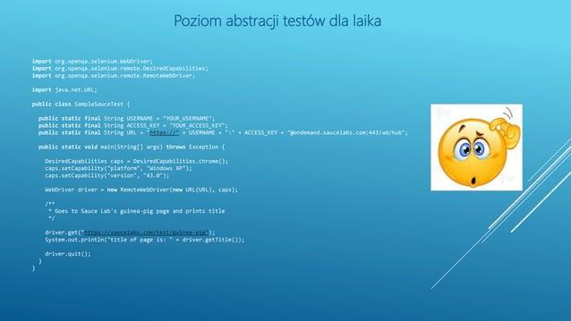 import org.openqa.selenium.WebDriver; import org.openqa.selenium.remote.DesiredCapabilities; import org.openqa.selenium.re...