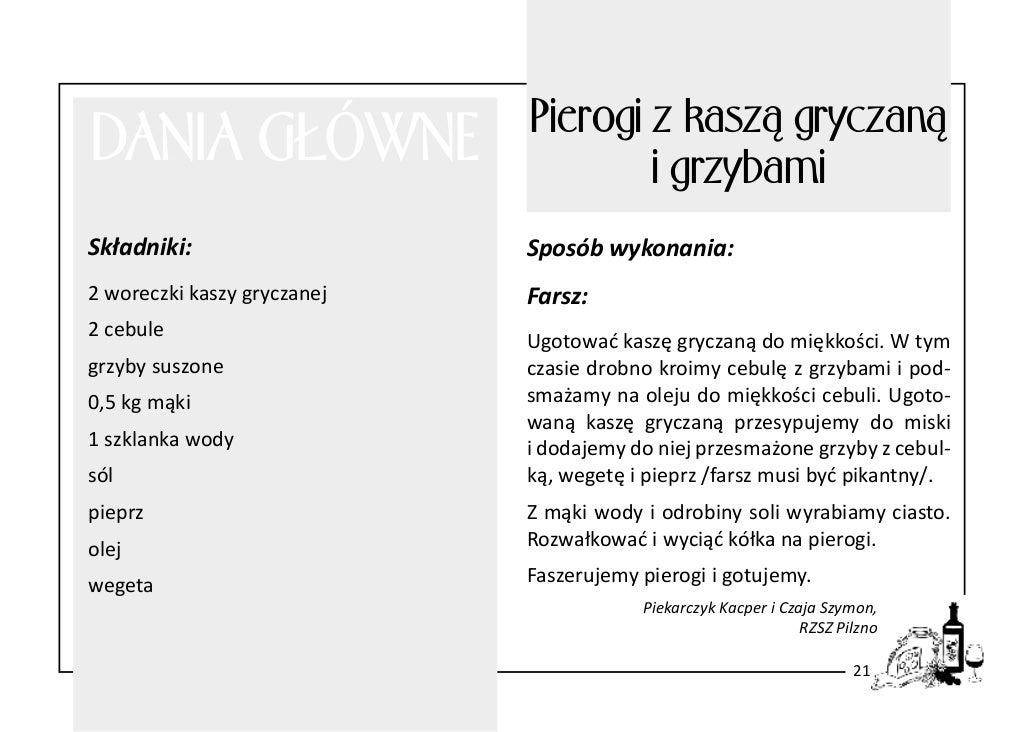 DANIA GŁÓWNE  Pierogi z kaszą gryczaną i grzybami  Składniki:  Sposób wykonania:  2 woreczki kaszy gryczanej  Farsz:  2 ce...