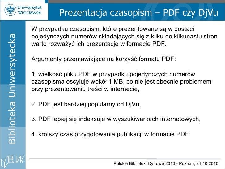 Prezentacja czasopism – PDF czy DjVu W przypadku czasopism, które prezentowane są w postaci pojedynczych numerów składając...