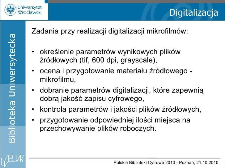 Digitalizacja <ul><li>Zadania przy realizacji digitalizacji mikrofilmów: </li></ul><ul><li>określenie parametrów wynikowyc...