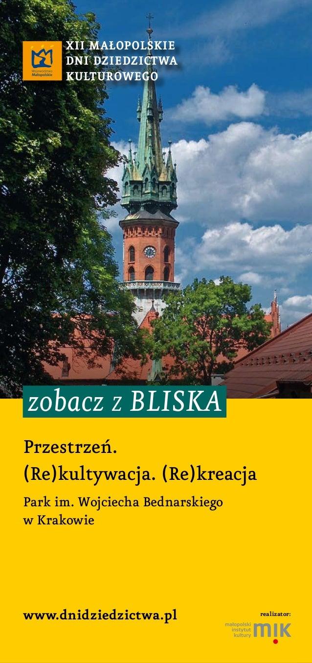www.dnidziedzictwa.pl XII MałopolskIe DnI DzIeDzIctwa kulturowego zobacz z bliska Przestrzeń. (Re)kultywacja. (Re)kreacja ...