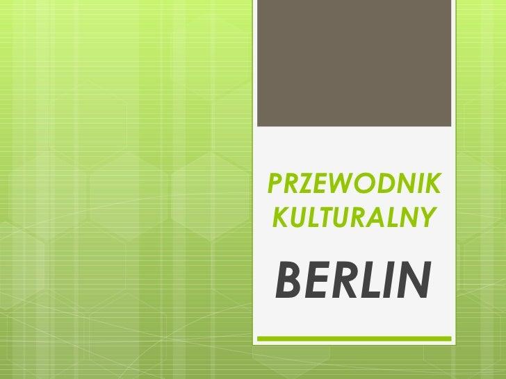 PRZEWODNIK KULTURALNY BERLIN