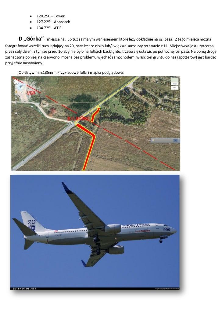 """   120.250 – Tower                 127.225 – Approach                 134.725 – ATIS        D """"Górka""""- miejsce na, lub ..."""