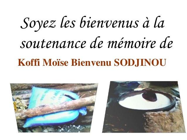 Soyez les bienvenus à la soutenance de mémoire de Koffi Moïse Bienvenu SODJINOU