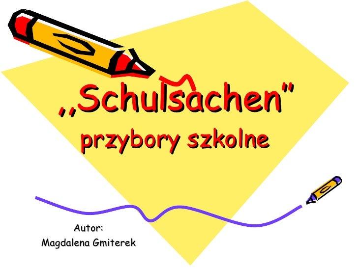 e69751854b1ec Schulsachen   przybory szkolne Autor  Magdalena Gmiterek ...