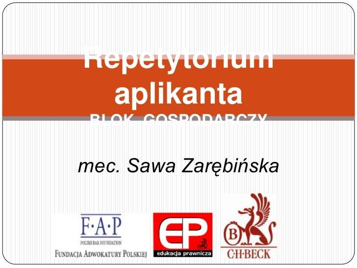 Repetytorium  aplikanta BLOK GOSPODARCZYmec. Sawa Zarębińska