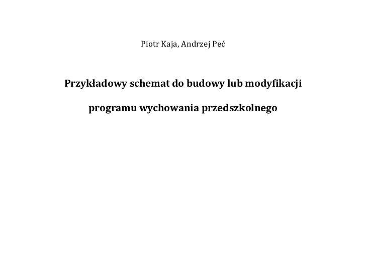 PiotrKaja,AndrzejPeć    Przykładowyschematdobudowylubmodyfikacji        programuwychowaniaprzedszkolnego     ...