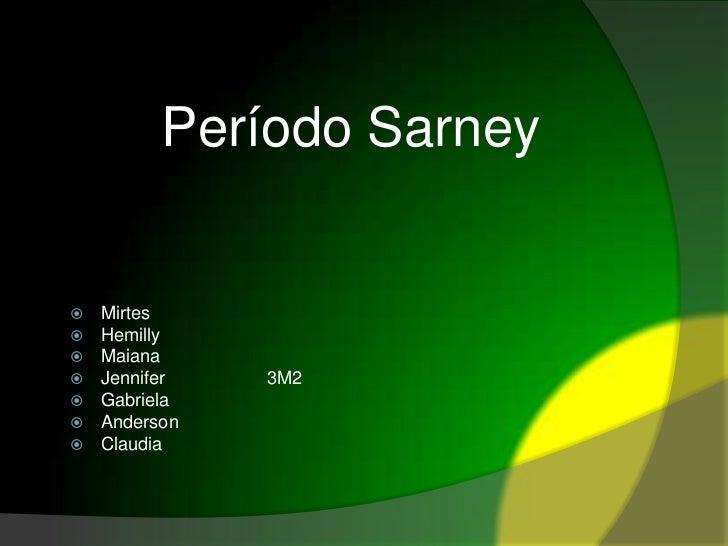 Período Sarney<br />Mirtes<br />Hemilly<br />Maiana<br />Jennifer                    3M2<br />Gabriela<br />Anderson<br />...