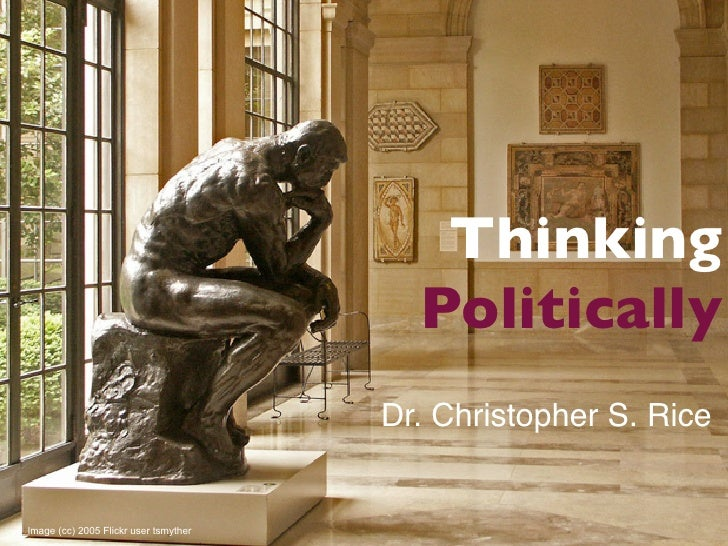 Thinking                                          Politically                                        Dr. Christopher S. Ri...