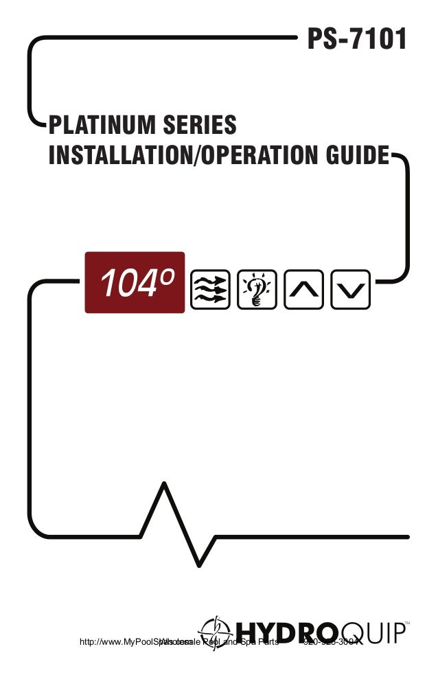 PS-7101PLATINUM SERIESINSTALLATION/OPERATION GUIDE  http://www.MyPoolSpas.com Pool and Spa Parts                    Wholes...