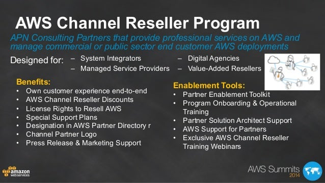 AWS Channel Reseller Program APN Consulting Partners that provide professional services on AWS and manage commercial or pu...