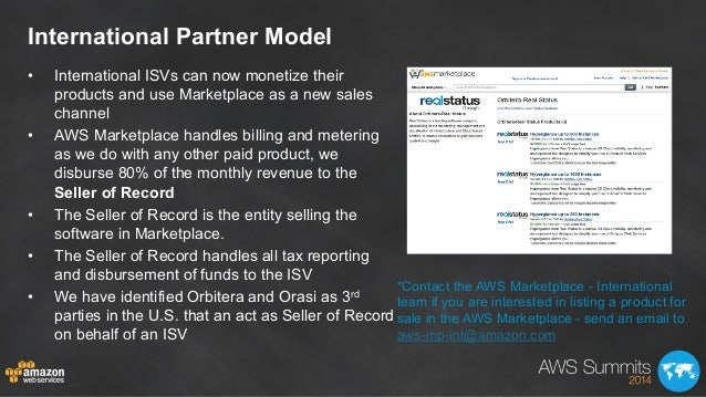 International Partner Model • International ISVs can now monetize their products and use Marketplace as a new sales chann...