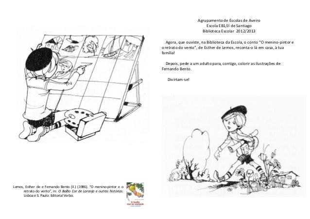 Agrupamento de Escolas de Aveiro Escola EB1/JI de Santiago Biblioteca Escolar 2012/2013 Agora, que ouviste, na Biblioteca ...