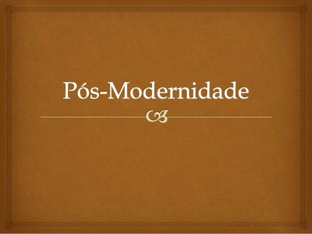   A pós-modernidade cobre todos esses fenômenos, levando em um único e mesmo movimento, a um a lógica cultural que valor...