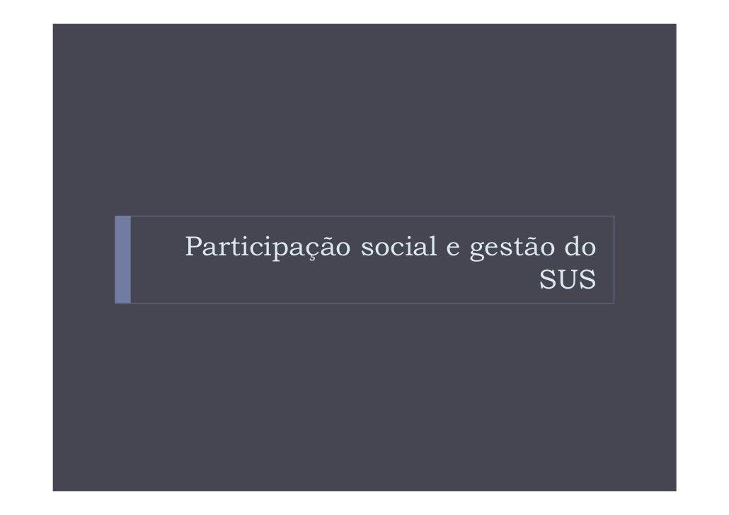 Participação social e gestão do                           SUS