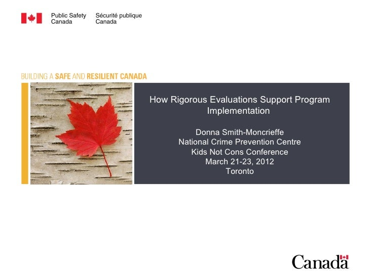 How Rigorous Evaluations Support Program            Implementation           Donna Smith-Moncrieffe      National Crime Pr...