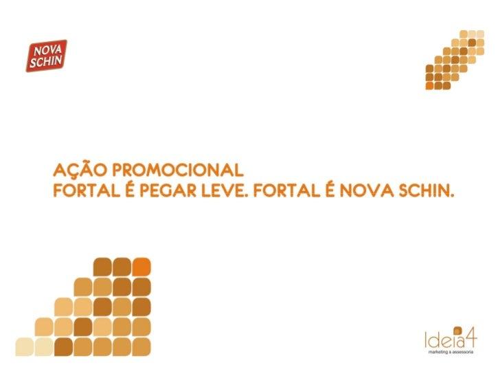 Ação Promocional Fortal 2009 - Nova Schin / ideia 4