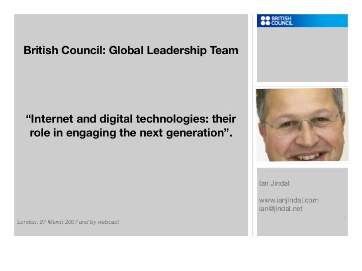 """British Council: Global Leadership Team       """"Internet and digital technologies: their    role in engaging the next gener..."""