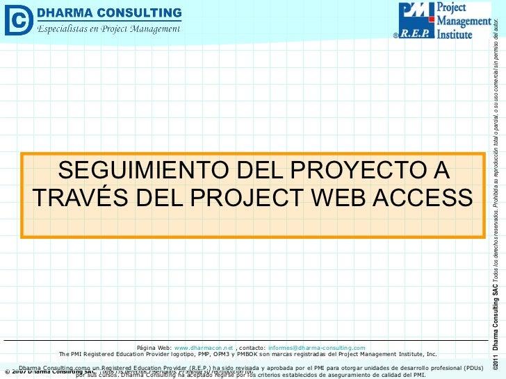 SEGUIMIENTO DEL PROYECTO A TRAVÉS DEL PROJECT WEB ACCESS