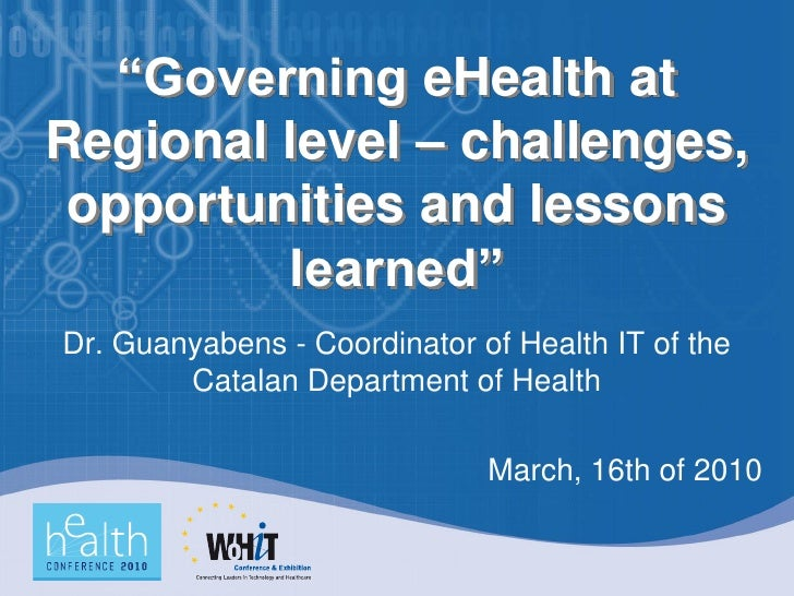 """""""Governing eHealth at Regional level – challenges,  opportunities and lessons          learned"""" Dr. Guanyabens - Coordinat..."""
