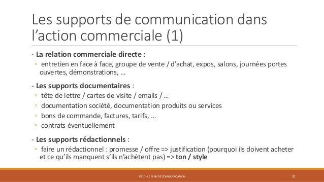Les supports de communication dans l'action commerciale (1) - La relation commerciale directe : ◦ entretien en face à face...
