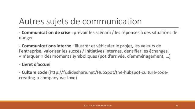 Autres sujets de communication - Communication de crise : prévoir les scénarii / les réponses à des situations de danger -...