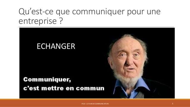 Qu'est-ce que communiquer pour une entreprise ? PS10 - LE PLAN DE COMMUNICATION 5 ECHANGER