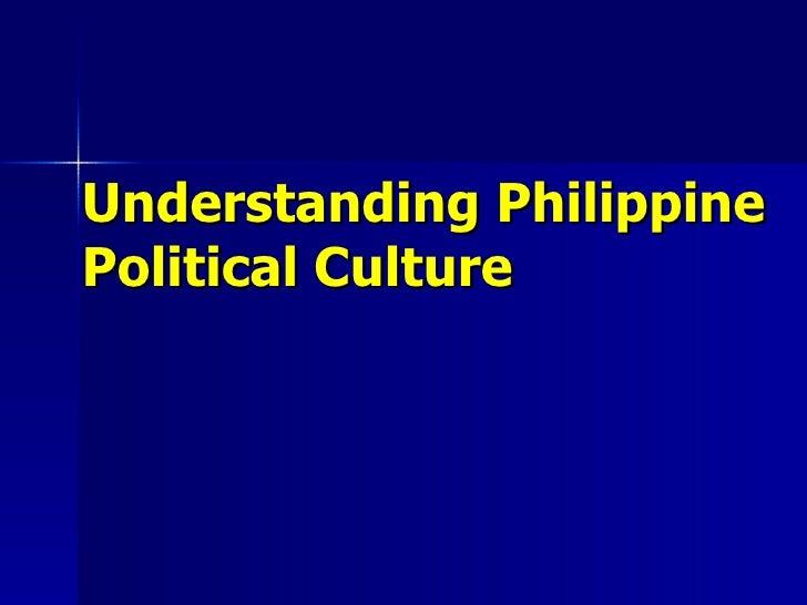 Understanding Philippine Political Culture