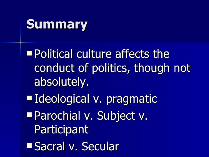 a description of political culture Political culture faces due to its expansive definition and applicability political culture will be analyzed further by categorizing and identifying the subculture of elite political culture the chapter concludes with a description and interpretation of today's elite political culture in canada chapter two serves as an introduction to.