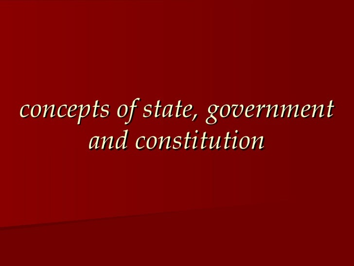 concepts of state, government and constitution