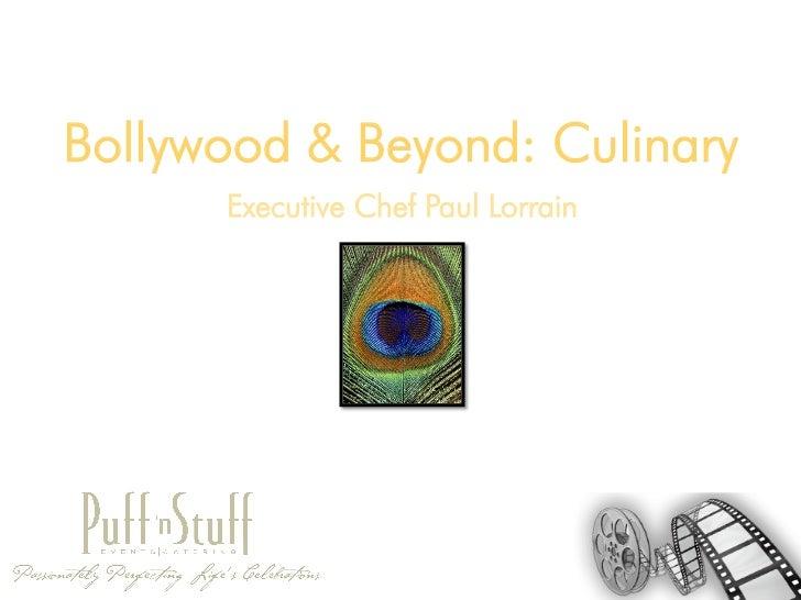 Bollywood & Beyond: Culinary      Executive Chef Paul Lorrain