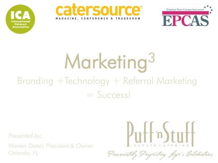 Marketing 3   Branding +Technology + Referral Marketing                  = Success!Presented by:Warren Dietel, President &...