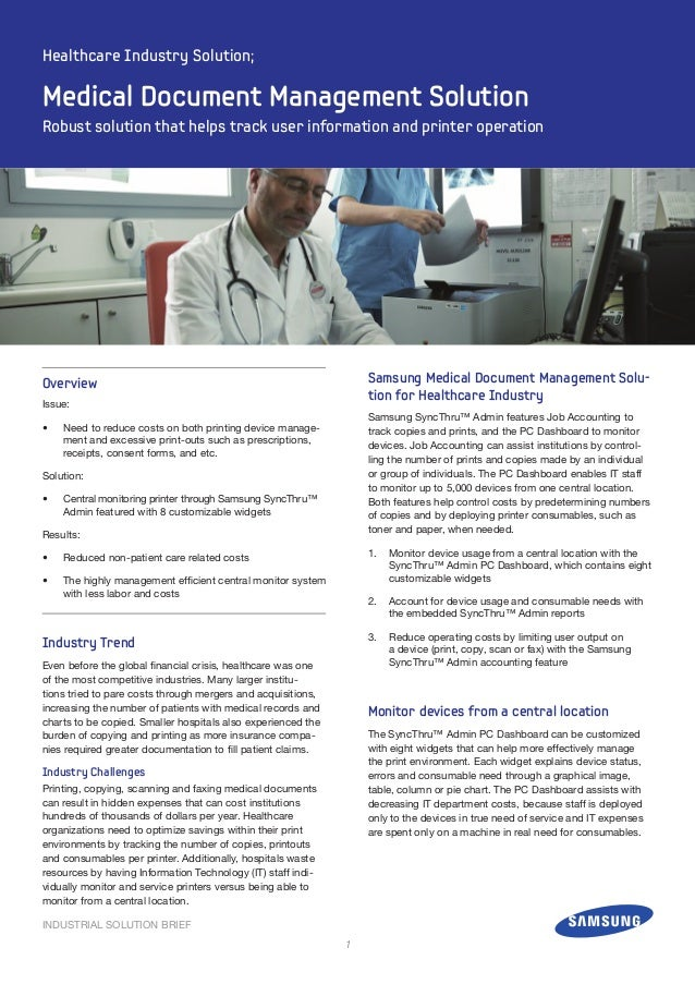 INDUSTRIAL SOLUTION BRIEF Samsung Medical Document Management Solu- tion for Healthcare Industry Samsung SyncThru™ Admin f...