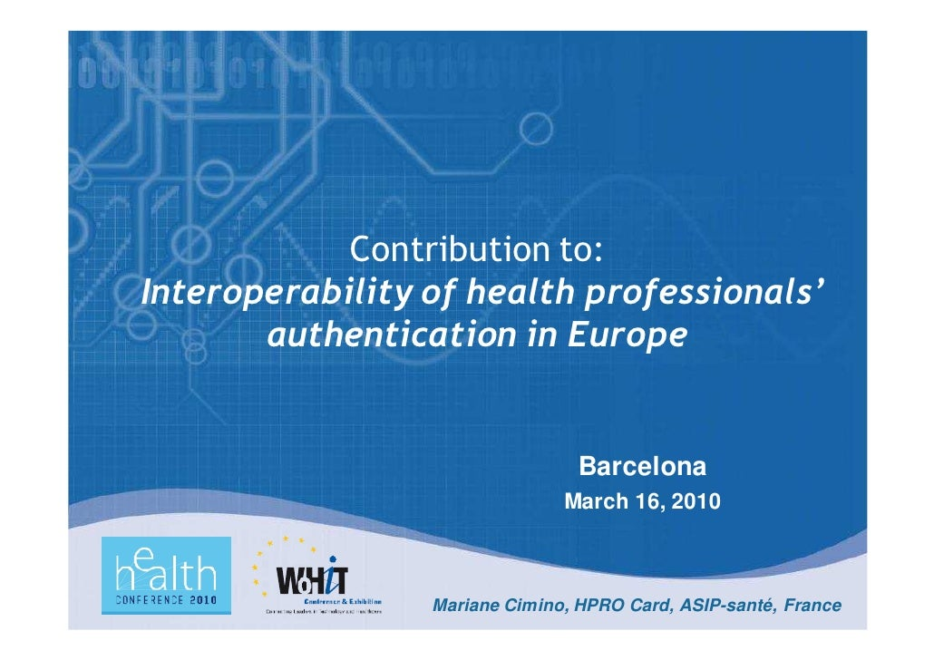 Contribution to: Interoperability of health professionals'        authentication in Europe                                ...
