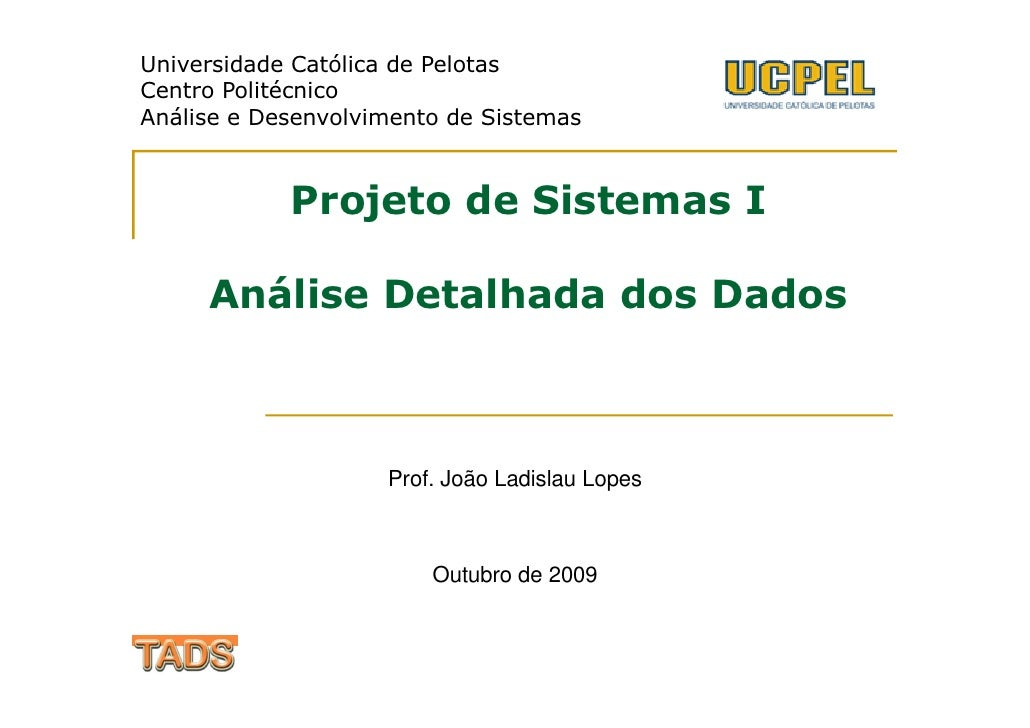 Universidade Católica de Pelotas Centro Politécnico Análise e Desenvolvimento de Sistemas                Projeto de Sistem...
