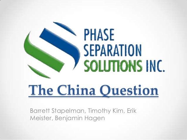The China QuestionBarrett Stapelman, Timothy Kim, ErikMeister, Benjamin Hagen