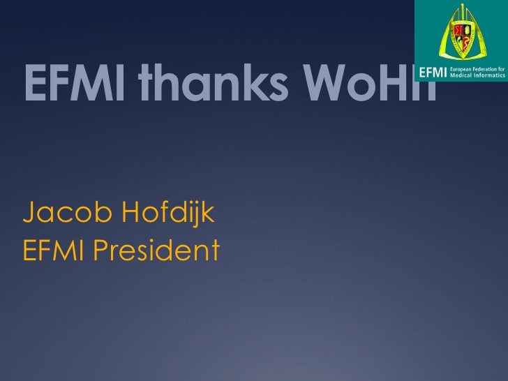 EFMI thanks WoHIT  Jacob Hofdijk EFMI President