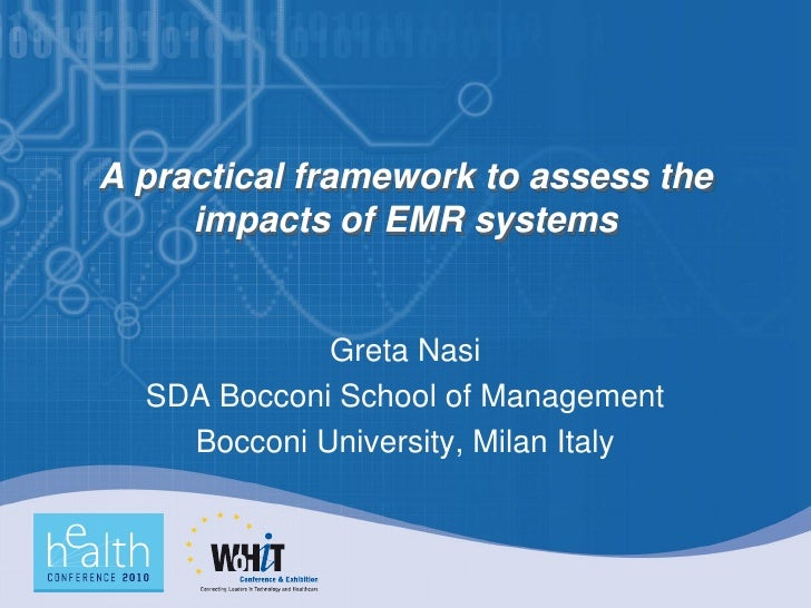 A practical framework to assess the      impacts of EMR systems                Greta Nasi   SDA Bocconi School of Manageme...