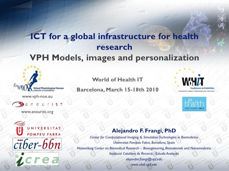 ICT for a global infrastructure for health                     research     VPH Models, images and personalization        ...