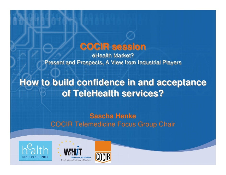 COCIR session                       eHealth Market?      Present and Prospects, A View from Industrial Players   How to bu...