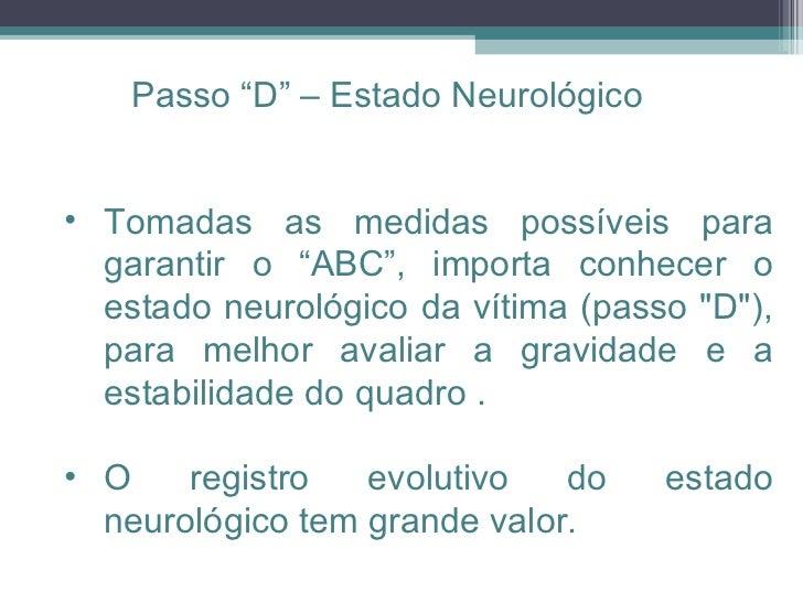 """<ul><ul><li>Tomadas as medidas possíveis para garantir o """"ABC"""", importa conhecer o estado neurológico da vítima (passo &qu..."""