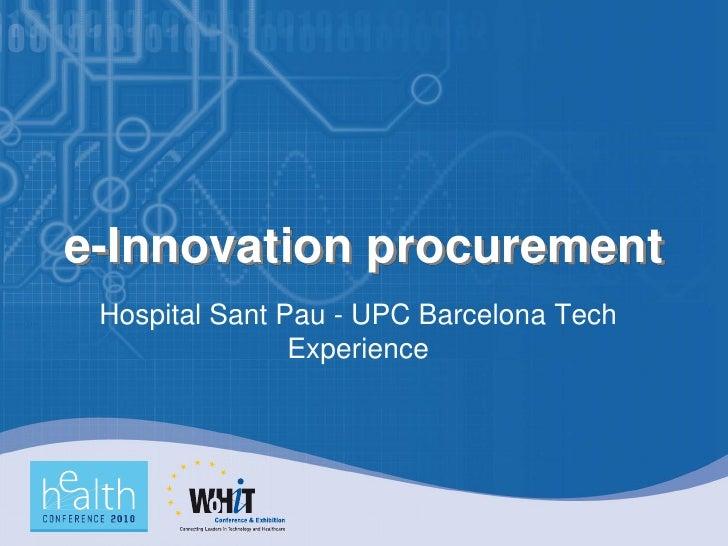 e-Innovation procurement  Hospital Sant Pau - UPC Barcelona Tech                 Experience