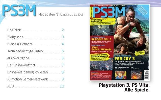 PS3M                                         Mediadaten Nr. 6, gültig ab 1.1.2013Überblick ..................................