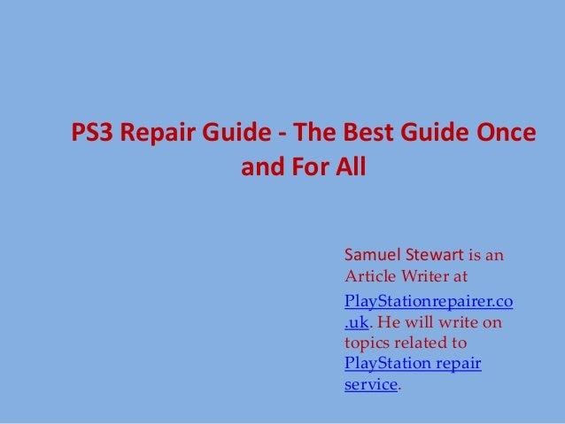 ps3 repair guide the best guide once and for all rh slideshare net We Repair PS3 PS3 Slim Repair