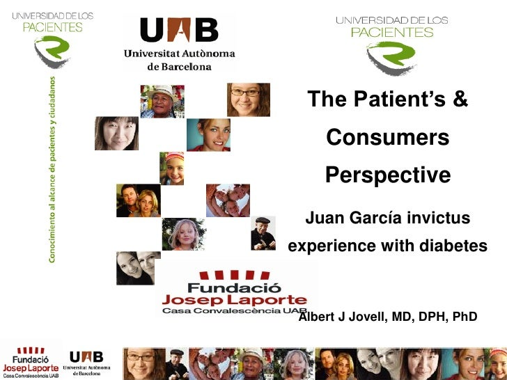 The Patient's &      Consumers      Perspective   Juan García invictus experience with diabetes     Albert J Jovell, MD, D...