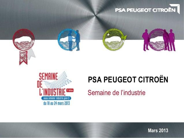 PSA PEUGEOT CITROËNSemaine de l'industrie                         Mars 2013