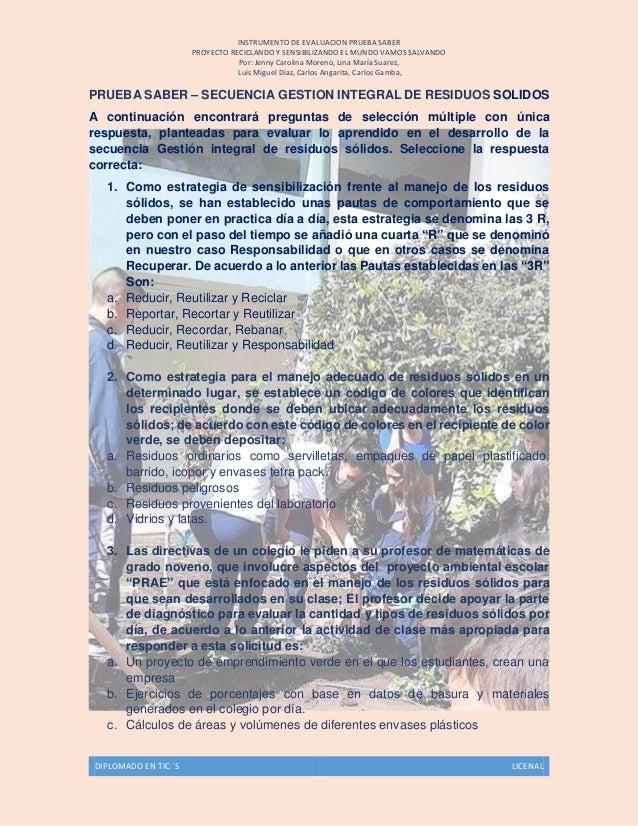 INSTRUMENTO DE EVALUACION PRUEBA SABER PROYECTO RECICLANDO Y SENSIBILIZANDO EL MUNDO VAMOS SALVANDO Por: Jenny Carolina Mo...