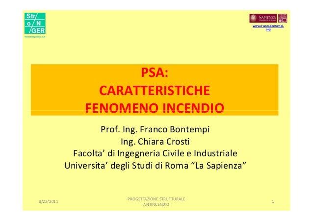 PSA: CARATTERISTICHE FENOMENO INCENDIO www.francobontempi. org Str o N GER www.stronger2012.com 1 FENOMENO INCENDIO Prof. ...