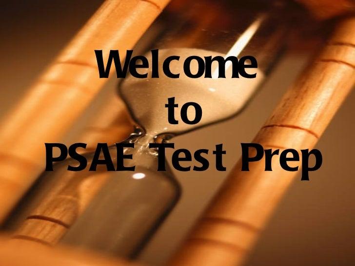 <ul><li>Welcome </li></ul><ul><li>to </li></ul><ul><li>PSAE Test Prep </li></ul>