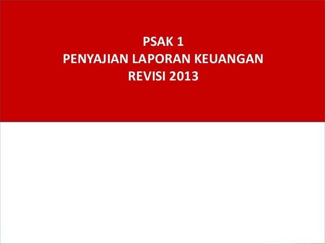 PSAK 1 PENYAJIAN LAPORAN KEUANGAN REVISI 2013